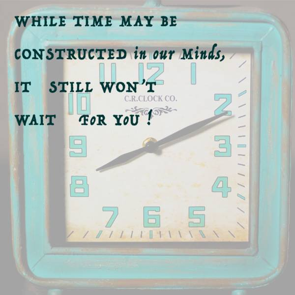 Time as an asset, value of now, power of now, clock ticking