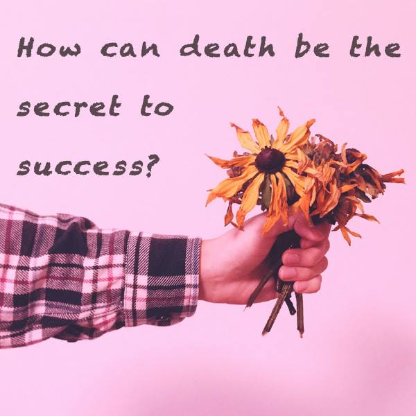 Death, Flowers, Gifts, Secrets to success