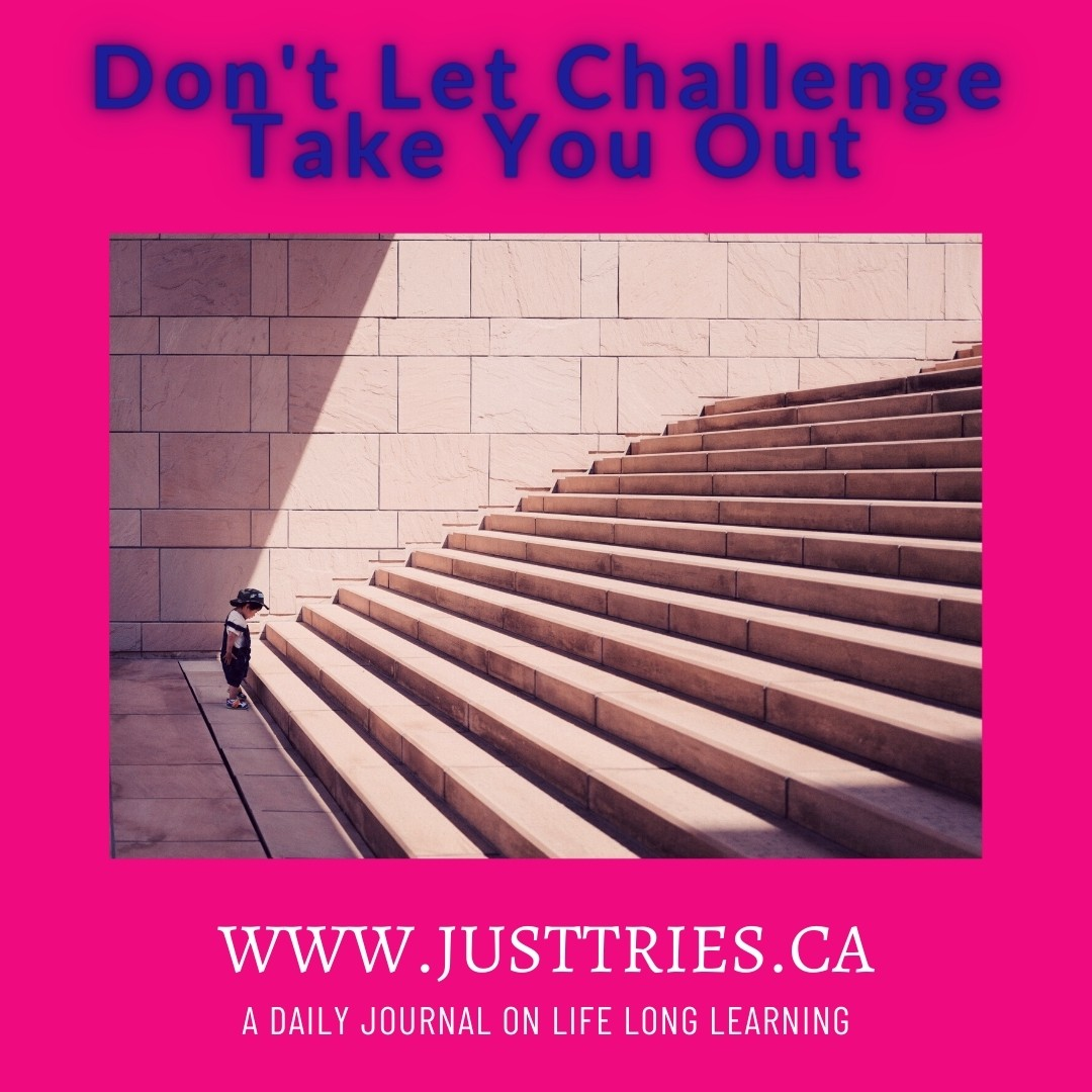 Don't Let Challenges Take You Out