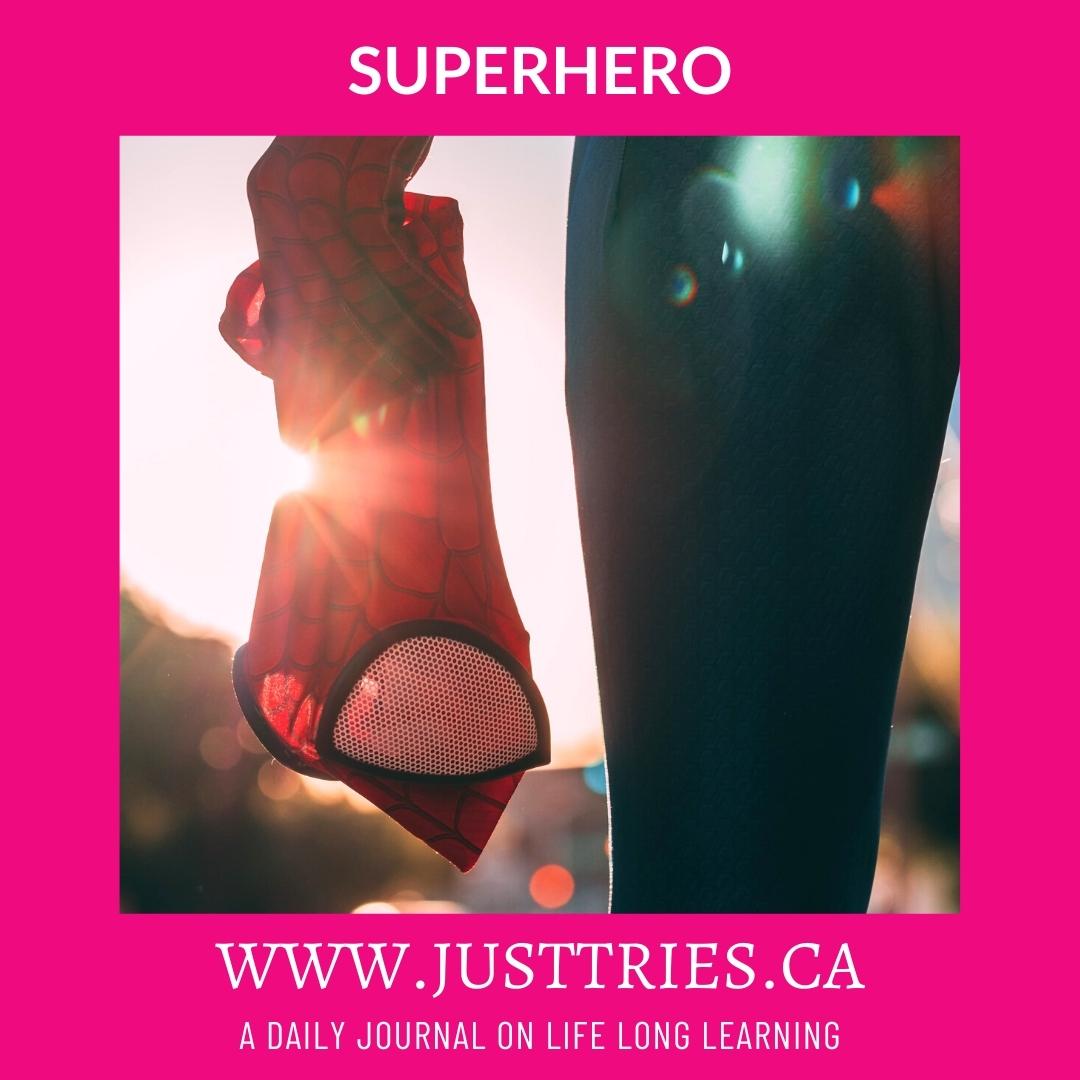 Justtries, Superhero